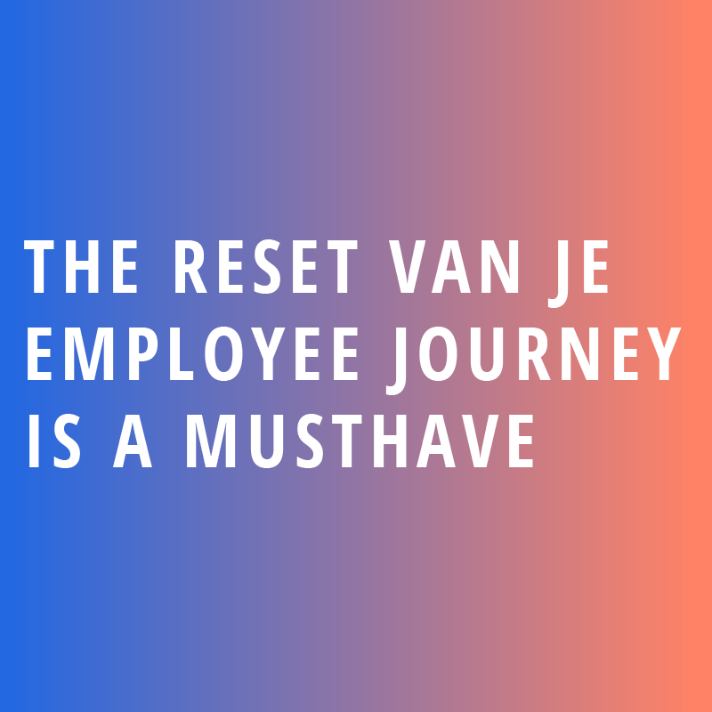 The reset van je employee journey is a musthave